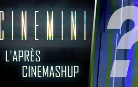 Après le Cinemashup, le Cinemini arrive,
