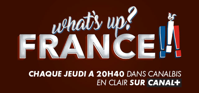 What's Up France ? © Canal+